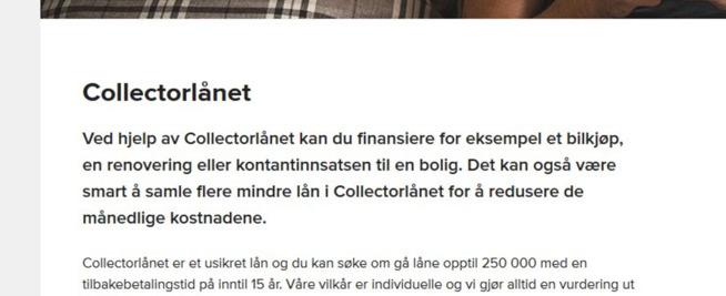 <p><b>FIKK OMBUDET TIL Å SE RØDT:</b> Kontantinnsats til bolig, også kalt egenkapital, fremholdes som en av tingene forbrukslånet fra Collector er egnet til i denne reklameteksten.</p>